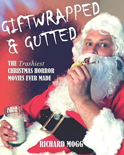 GIFTWRAPPED & GUTTED: The Trashiest Christmas Horror Movies Ever Made