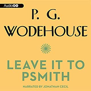 Leave It to Psmith                   By:                                                                                                                                 P. G. Wodehouse                               Narrated by:                                                                                                                                 Jonathan Cecil                      Length: 8 hrs and 55 mins     138 ratings     Overall 4.7