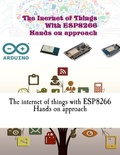 Price comparison product image The inernet of things with esp8266 Hands on approach: Get started with Arduino IDE and ESP8266