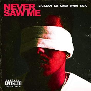 Never Saw Me (feat. El'plaga, Ryda & Sick)