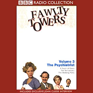 Fawlty Towers, Volume 3     The Psychiatrist              By:                                                                                                                                 John Cleese,                                                                                        Connie Booth                               Narrated by:                                                                                                                                 John Cleese,                                                                                        Prunella Scales,                                                                                        Andrew Sachs,                   and others                 Length: 2 hrs and 15 mins     45 ratings     Overall 4.6