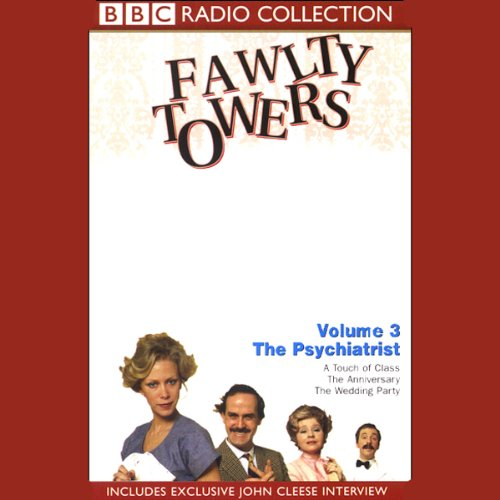 Fawlty Towers, Volume 3     The Psychiatrist              By:                                                                                                                                 John Cleese,                                                                                        Connie Booth                               Narrated by:                                                                                                                                 John Cleese,                                                                                        Prunella Scales,                                                                                        Andrew Sachs,                   and others                 Length: 2 hrs and 15 mins     113 ratings     Overall 4.7