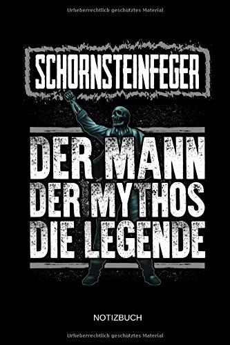 Schornsteinfeger - Der Mann - Der Mythos - Die Legende - Notizbuch: Lustiges Schornsteinfeger Notizbuch mit Punktraster. Schornsteinfeger Zubehör & Schornsteinfeger Geschenk Idee.