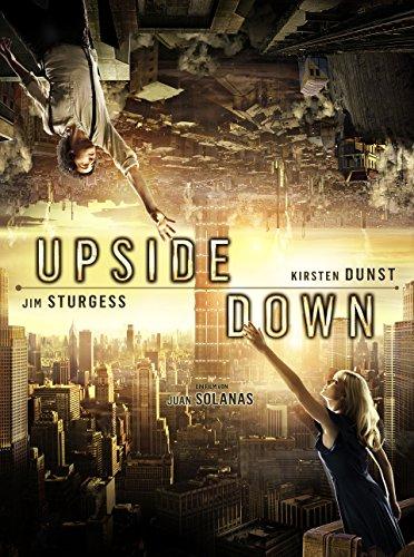 Upside Down – eine gefährliche Liebe zwischen zwei Welten