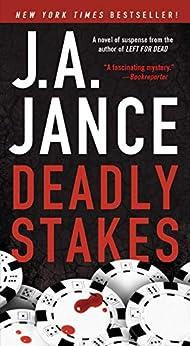 Deadly Stakes: A Novel (Ali Reynolds Book 8) by [J.A. Jance]