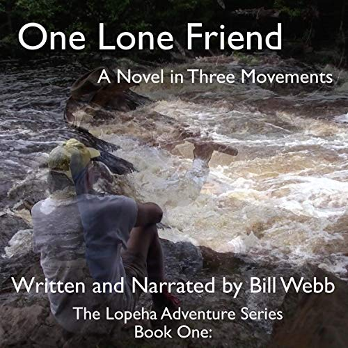 One Lone Friend: A Novel in Three Movements  audiobook cover art