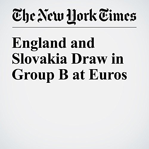 England and Slovakia Draw in Group B at Euros cover art