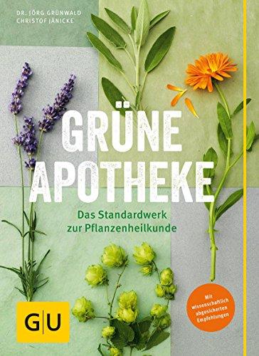 Grünwald, Jänicke<br />Grüne Apotheke: Mit wissenschaftlich abgesicherten Empfehlungen