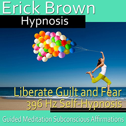 Liberate Guilt and Fear Self-Hypnosis cover art