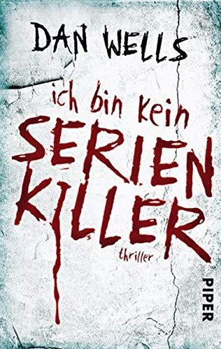 Ich bin kein Serienkiller (Serienkiller 1): Thriller