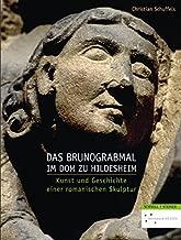 Das Brunograbmal Im Dom Zu Hildesheim: Kunst Und Geschichte Einer Romanischen Skulptur (Quellen Und Studien Zu Geschichte Und Kunst Im Bistum Hildesheim) (German Edition)