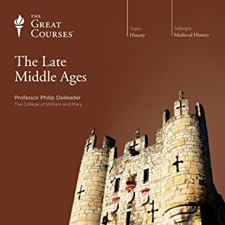 The Late Middle Ages                   Written by:                                                                                                                                 Philip Daileader,                                                                                        The Great Courses                               Narrated by:                                                                                                                                 Philip Daileader                      Length: 12 hrs and 22 mins     8 ratings     Overall 4.6
