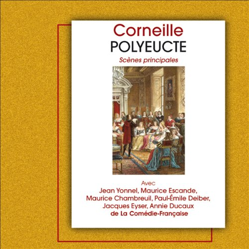 Polyeucte                    By:                                                                                                                                 Pierre Corneille                               Narrated by:                                                                                                                                 Jean Yonnel,                                                                                        Maurice Escande,                                                                                        Maurice Chambreuil,                   and others                 Length: 1 hr and 10 mins     1 rating     Overall 5.0