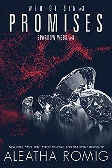 Promises: Web of Sin Three (Sparrow Webs Book 3) by [Aleatha Romig]