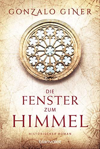 Die Fenster zum Himmel: Historischer Roman