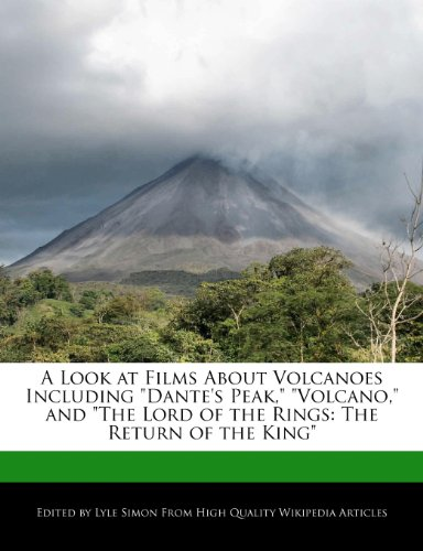 """A Look at Films about Volcanoes Including """"Dante's Peak,"""" """"Volcano,"""" and """"The Lord of the Rings: The Return of the King"""""""