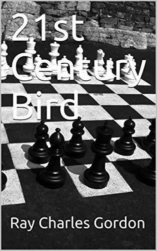 21st Century Bird (21st Century Chess Openings Book 7) (English Edition) eBook: Gordon, Ray Charles: Amazon.es: Tienda Kindle