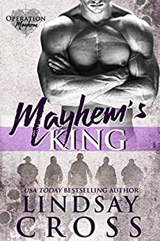 Mayhem's King: Operation Mayhem, Book 4 by [Lindsay Cross]