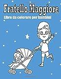 Fratello Maggiore Libro da colorare per bambini: Sono un fratello maggiore
