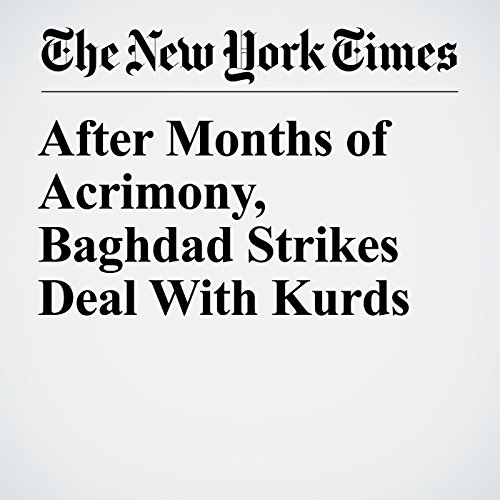 After Months of Acrimony, Baghdad Strikes Deal With Kurds copertina