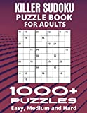 Killer Sudoku Puzzle Book For Adults - 1000+ Puzzles, Easy Medium and Hard: Beginners to Expert Big Book of Sudoku, 9x9 Puzzles, Sums Sudoku With Solutions
