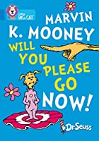 Marvin K. Mooney Will You Please Go Now!: Band 04/Blue (Collins Big Cat)