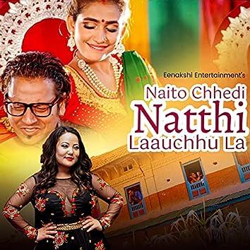 Naito Chhedi Naththi