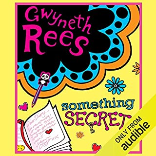Something Secret                   By:                                                                                                                                 Gwyneth Rees                               Narrated by:                                                                                                                                 Sophie Aldred                      Length: 2 hrs and 54 mins     1 rating     Overall 5.0