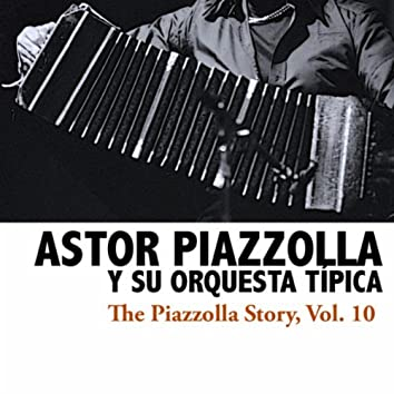 The Piazzolla Story, Vol. 10