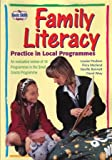 Family Literacy: Practice in Local Programmes: An Evaluative Review of 18 Programmes in the Small Grants Programme