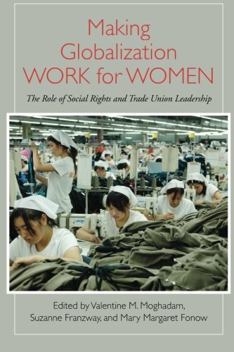 Making Globalization Work for Women: The Role of Social Rights and Trade Union Leadership (SUNY Series, Praxis: Theory i