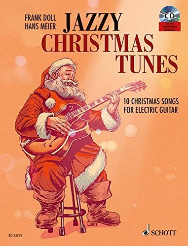 Jazzy Christmas Tunes: 10 Christmas Songs For Electric Guitar. E-Gitarre. Ausgabe mit CD.