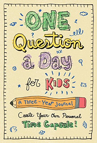 One Question a Day for Kids: A Three-Year Journal: Create Your Own Personal Time...