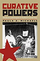 Curative Powers: Medicine and Empire in Stalin's Central Asia (Pitt Series in Russian East European Studies)