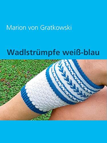 Wadlstrümpfe weiß-blau (Trachten stricken 1)