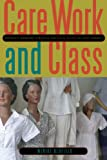 Care Work and Class: Domestic Workers' Struggle for Equal Rights in Latin America (English Edition)