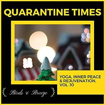 Quarantine Times - Yoga, Inner Peace & Rejuvenation, Vol. 10