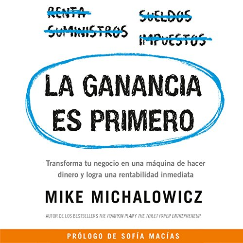 La ganancia es primero [Profit First]     Transforma tu negocio en una máquina de hacer dinero y logra una rentabilidad inmediata [Transform Your Business from a Cash-Eating Monster to a Money-Making Machine]              By:                                                                                                                                 Mike Michalowicz                               Narrated by:                                                                                                                                 Sofía Macías,                                                                                        Carlos Monroy                      Length: 7 hrs and 44 mins     1 rating     Overall 5.0