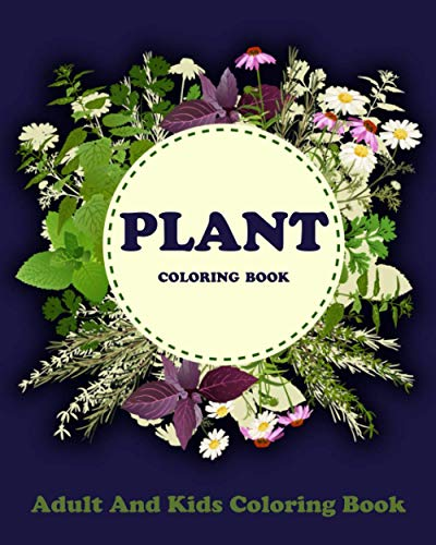 Plant Coloring Book: Art Activity Pages to Relax and Enjoy! 50 Designs of Flowers, Vines, Leaves, Plants, & More