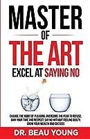 Master of the Arts: Excel at Saying No