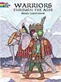 Warriors Through the Ages (Dover History Coloring Book)