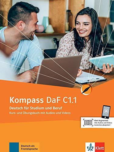 Kompass DaF C1.1: Deutsch für Studium und Beruf. Kurs- und Übungsbuch mit Audios und Videos (Kompass DaF: Deutsch für Studium und Beruf)
