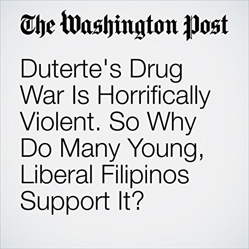 Duterte's Drug War Is Horrifically Violent. So Why Do Many Young, Liberal Filipinos Support It? copertina