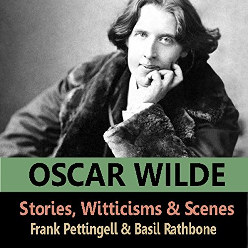The Stories, Witticisms & Scenes of Oscar Wilde cover art