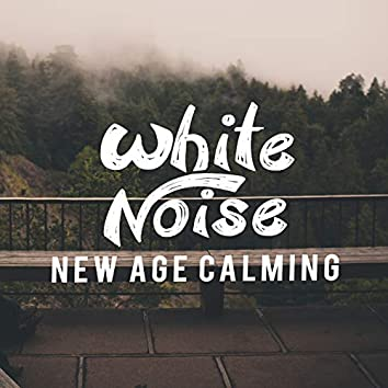 White Noise: New Age Calming