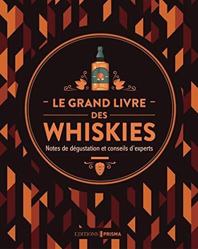 Le grand livre des whiskies - Nouvelle édition