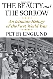 Image of The Beauty and the Sorrow: An Intimate History of the First World War