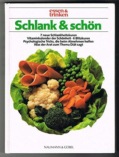 Schlank und Schön.Herausgegeben von der Zeitschrift essen & trinken. 7 neue Schlankheitskuren.
