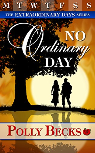 No Ordinary Day (The Extraordinary Days Book 1) by [Polly Becks]