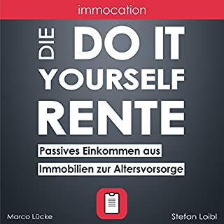 immocation – Die Do-it-yourself-Rente: Passives Einkommen aus Immobilien zur Altersvorsorge. [The Do-It-Yourself Pension: Passive Income from Real Estate for Retirement]                   De :                                                                                                                                 Stefan Loibl,                                                                                        Marco Lücke                               Lu par :                                                                                                                                 Marco Lücke,                                                                                        Stefan Loibl                      Durée : 9 h     Pas de notations     Global 0,0
